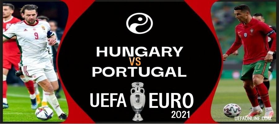 Hungary VS Portugal UEFA Euro Live Stream