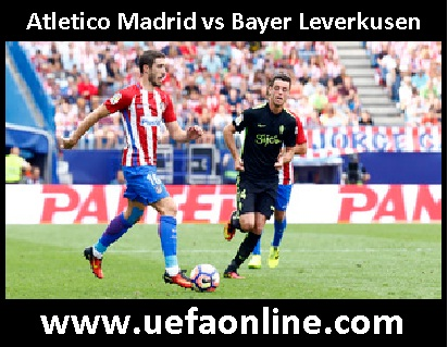 Watch Atletico Madrid vs Bayer Leverkusen Live