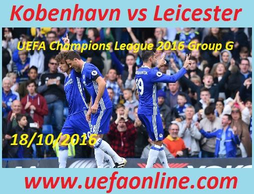 Watch Kobenhavn vs Leicester UEFA Online
