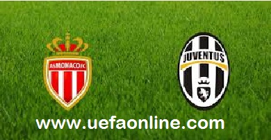 Watch Monaco vs Juventus UEFA Live