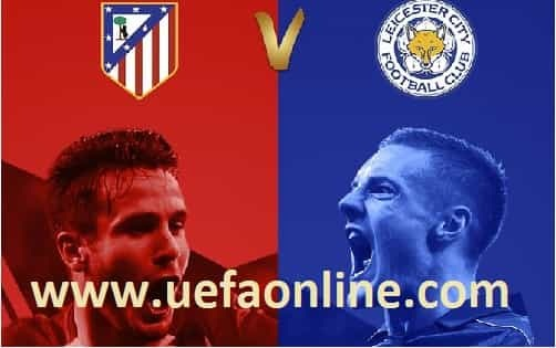 Leicester City vs Atletico Madrid live