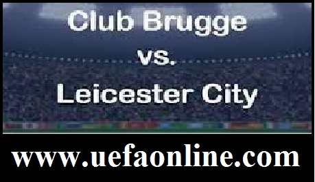 Leicester City vs Club Brugge live